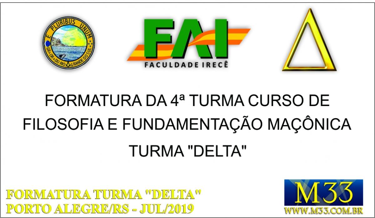 FORMATURA TURMA DELTA - CURSO DE FILOSOFIA E FUNDAMENTAÇÃO MAÇÔNICA - PORTO ALEGRE/RS - JULHO 2019 - PARTE 1