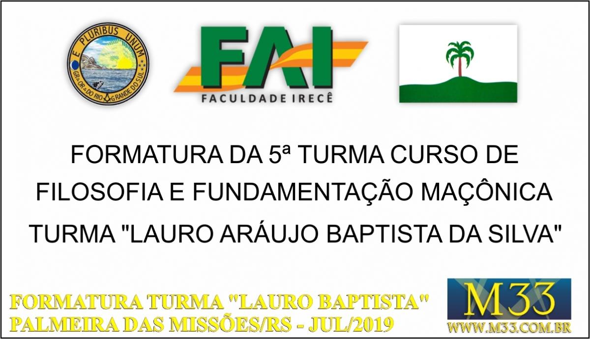 """FORMATURA TURMA \""""LAURO BAPTISTA\"""" CURSO DE FILOSOFIA E FUNDAMENTAÇÃO MAÇÔNICA EM PALMEIRAS DAS MISSÕES/RS - JULHO 2019 - PARTE 1"""