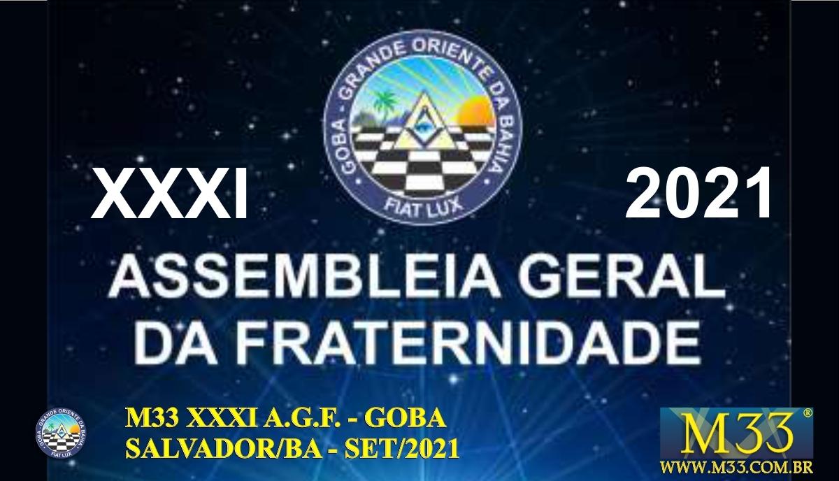 XXXI ASSEMBLEIA GERAL FRATERNA DO GRANDE ORIENTE DA BAHIA - GOBA - SALVADOR/BA - SET/21 - 1 TRATADOS PARTE 1